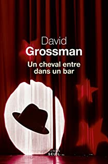 Un cheval entre dans un bar, Grossman, David
