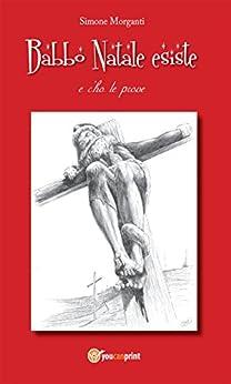 Babbo Natale esiste e c'ho le prove (Italian Edition) - Kindle edition