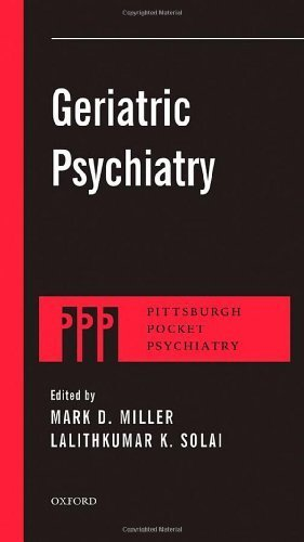 Geriatric Psychiatry (Pittsburgh Pocket Psychiatry Series) by Miller, Mark D., Solai, LalithKumar K. (2013) Paperback: Amazon.com: Books