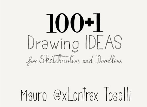 100 + 1 Drawing Ideas: 100 + 1 Drawing Ideas for Sketchnoters and Doodlers |Recommended Books