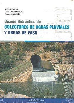 Diseño Hidráulico De Colectores De Aguas Pluviales Y Obras De Paso,