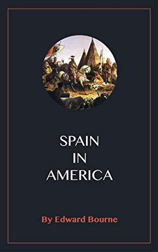 Spain in America por Edward Bourne