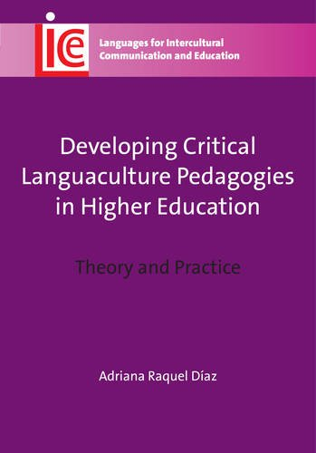 Developing Critical Languaculture Pedagogies in Higher Education: Theory and Practice (Languages for Intercultural Commu