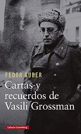 Cartas y recuerdos: un libro sobre Vasili Grossman (Biografías y ...