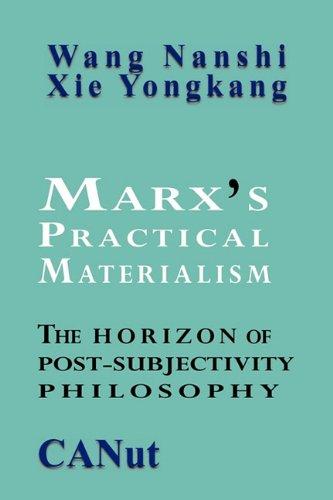 Marx's Practical Materialism: The Horizon of Post-Subjectivity Philosophy