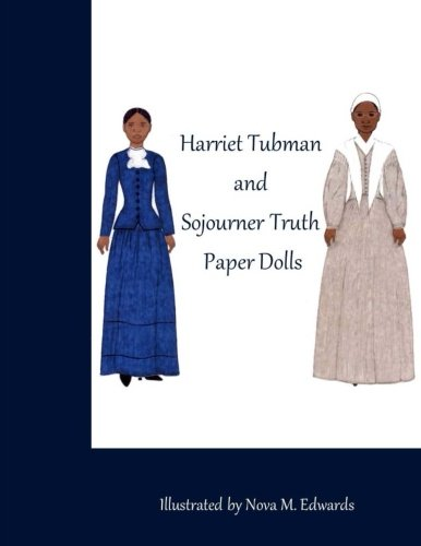 Read Online The Harriet Tubman and Sojourner Truth Paper Dolls pdf epub