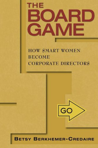The Board Game: How Smart Women Become Corporate Directors (Business Game Board)