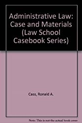 Administrative Law: Case and Materials (Law School Casebook Series)