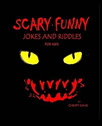 Scary Funny Jokes and Riddles for Kids (Volume 3)