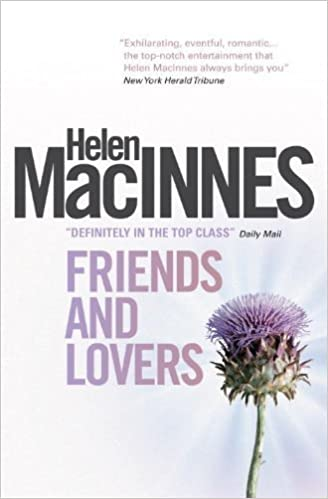 Friends and Lovers by Helen Macinnes (2014-09-23)