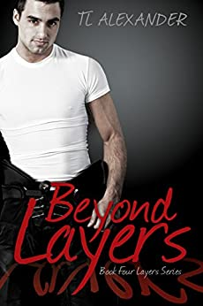 Beyond Layers: Layer Series Book Four (Layers Series 4) by [Alexander, TL]