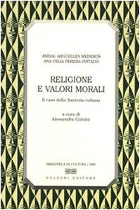 Religione e valori morali. Il caso della santería cubana Copertina flessibile – Stampa grande, 1 mar 2007 Aníbal Argüelles Mederos A. Celia Pereda Pintado A. Ciattini Bulzoni