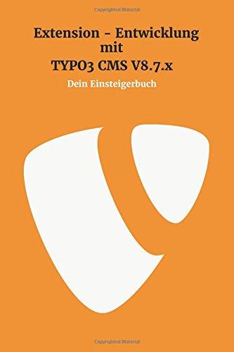 Extensionentwicklung mit Typo3 CMS V8.7.x: Dein Einsteigerbuch Taschenbuch – 2. Februar 2018 Kevin Chileong Lee 1979987017
