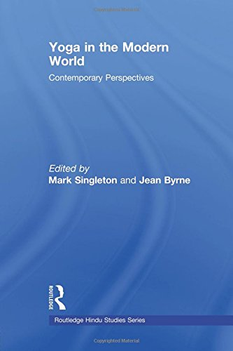 Yoga in the Modern World: Contemporary Perspectives (Routledge Hindu Studies) (Routledge Hindu Studies Series)
