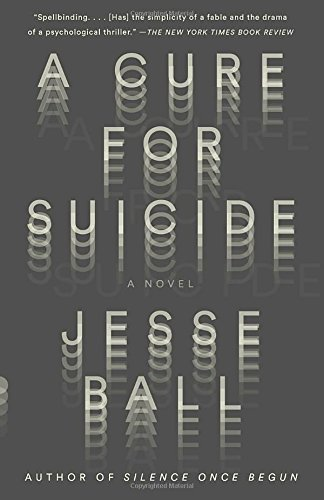 A Cure for Suicide: A Novel (Vintage Contemporaries)
