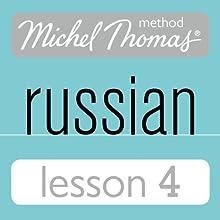 Michel Thomas Beginner Russian, Lesson 4 Speech by Natasha Bershadski Narrated by Natasha Bershadski