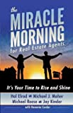 img - for The Miracle Morning for Real Estate Agents : It's Your Time to Rise and Shine(Paperback) - 2014 Edition book / textbook / text book