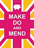 Make Do and Mend, Summersdale, 1849532850