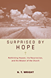 Surprised by Hope Participant's Guide: Rethinking Heaven, the Resurrection, and the Mission of the Church