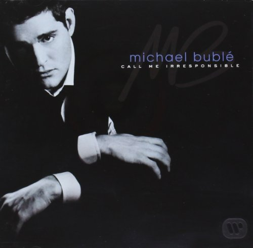 Call Me Irresponsible by Michael Buble (2007-08-02)