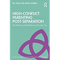 High-Conflict Parenting Post-Separation: The Making and Breaking of Family Ties...