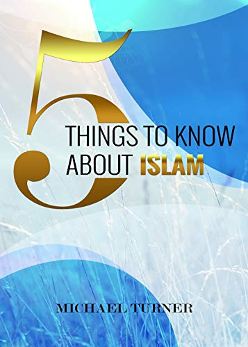 5 Things To Know About Islam
