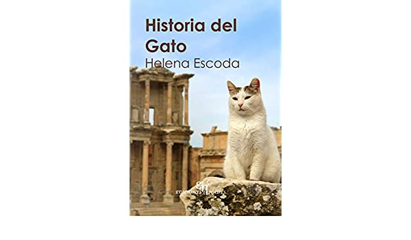 Historia del Gato (Spanish Edition) - Kindle edition by Helena Escoda Casas, Clara Busquets Just. Crafts, Hobbies & Home Kindle eBooks @ Amazon.com.