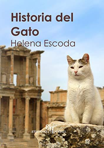 Historia del Gato (Spanish Edition) by [Escoda Casas, Helena]