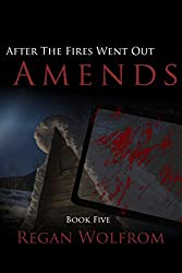 After The Fires Went Out: Amends