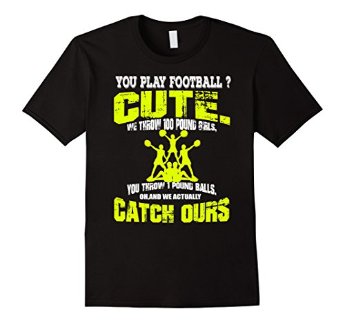[Men's You Play Football Cute Cheerleading t shirt gift Medium Black] (Cute Cheerleading Outfits)