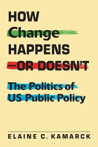 How Change Happens―or Doesn't: The Politics of US Public Policy