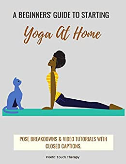 A Beginners Guide to Starting Yoga At Home: An Interactive ...