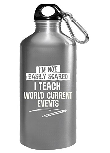 Funny Gift For World Current Events Teacher Not Scared - Water Bottle