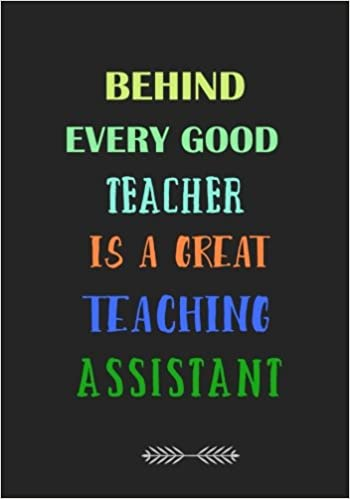 behind every good teacher is a great teaching assistant a journal