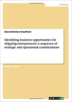 Book Identifying business opportunities for shipping-entrepreneurs. A sequence of strategic and operational considerations
