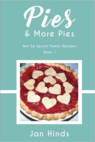 Pies More Pies Not So Secret Family Recipes Band 9 Amazon De Hinds Jan Fremdsprachige Bucher