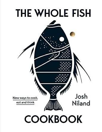 The Whole Fish Cookbook (English Edition) eBook: Niland, Josh ...