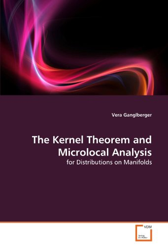 The Kernel Theorem and Microlocal Analysis: for Distributions on Manifolds