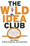 The Wild Idea Club, Lee Silber and Andrew Chapman, 1601630573