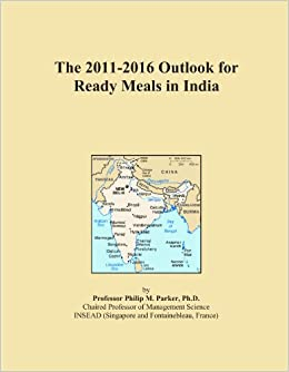 Book The 2011-2016 Outlook for Ready Meals in India