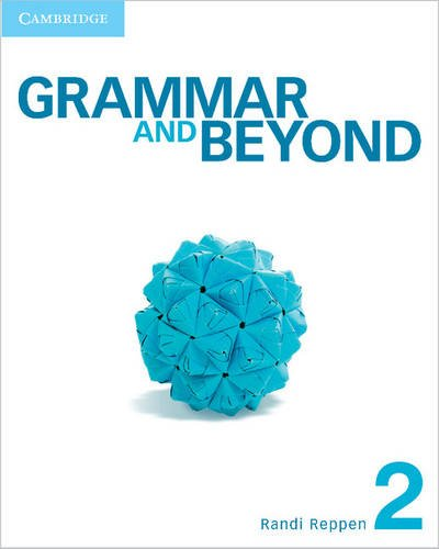 Grammar and Beyond Level 2 Student's Book, Workbook, and Writing Skills Interactive Pack