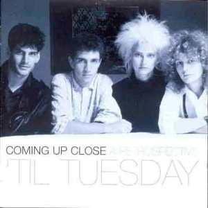 Coming Up Close-Retrospective by Til Tuesday