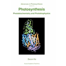 Photosynthesis: Photobiochemistry and Photobiophysics (Advances in Photosynthesis and Respiration)