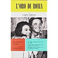 """Cinema. """"Dal soggetto al film"""". Carlo Lizzani: L'oro di Roma. 1961"""
