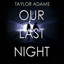 Our Last Night Audiobook by Taylor Adams Narrated by Scott Merriman