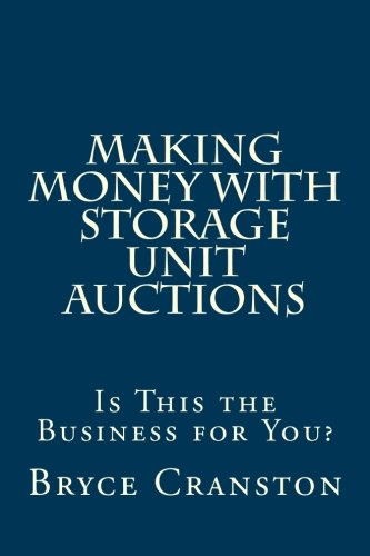 Making Money With Storage Unit Auctions: Is This the Business for You? pdf epub