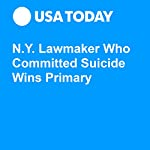 N.Y. Lawmaker Who Committed Suicide Wins Primary | Justin Murphy