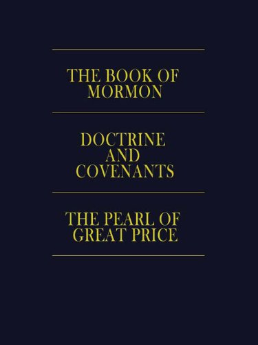 LDS Triple Combination: The Book of Mormon, Doctrine and Covenants, The Pearl of Great Price