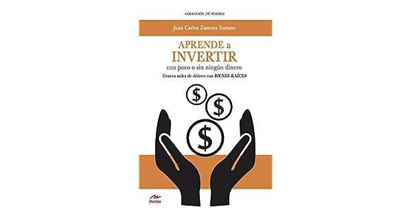 Amazon.com: Aprende a invertir, con poco o sin ningún dinero ...