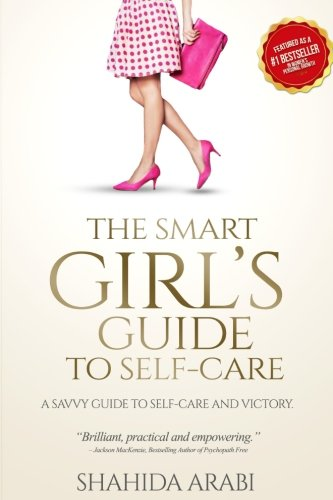 The Smart Girl's Guide to Self-Care ()